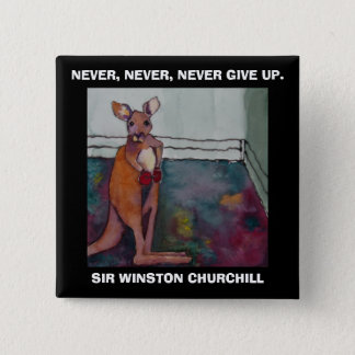NEVER, NEVER, NEVER GIVE UP - BUTTON