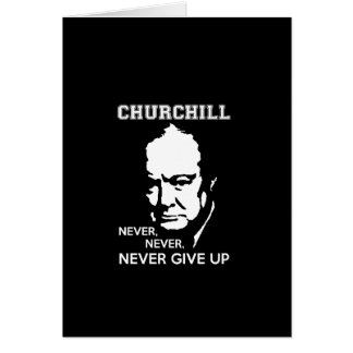 NEVER, NEVER NEVER GIVE UP WINSTON CHURCHILL QUOTE CARD