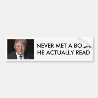 """Never Read a Book"" anti-Donald Trump Bumper Sticker"