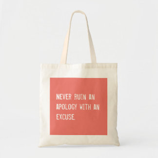 Never ruin an apology with an excuse tote bag