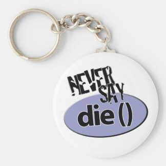 Never Say die() php Keychain
