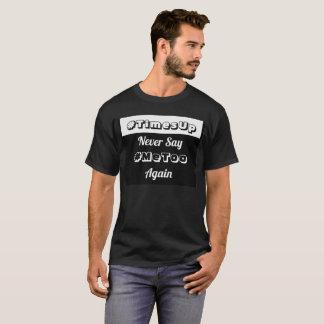 Never Say #MeToo Again T-Shirt