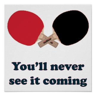 Never See It Coming Ping Pong Poster