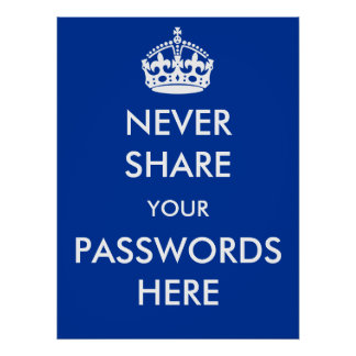 Never Share your Passwords Here Poster