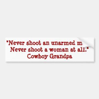 """Never shoot a... Cowboy Grandpa Bumper Sticker"