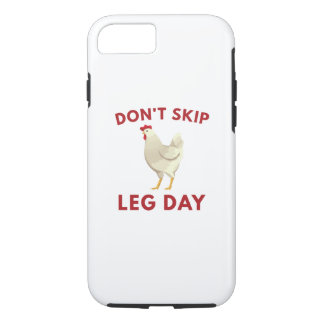 Never Skip Leg Day iPhone 7 Case