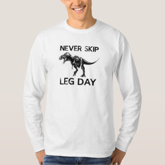 Never Skip Leg Day T-Shirt