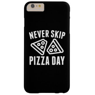 Never Skip Pizza Day Barely There iPhone 6 Plus Case