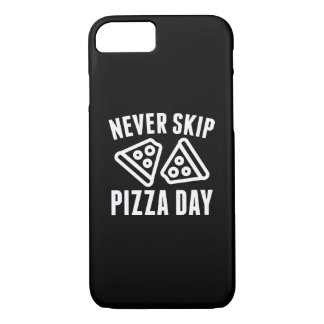 Never Skip Pizza Day iPhone 7 Case