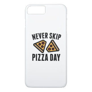 Never Skip Pizza Day iPhone 7 Plus Case