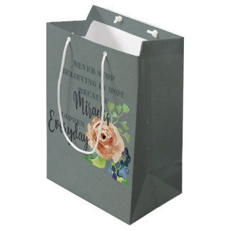 NEVER STOP BELIEVING IN HOPE MIRACLES EVERYDAY MEDIUM GIFT BAG