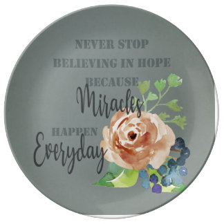 NEVER STOP BELIEVING IN HOPE MIRACLES EVERYDAY PORCELAIN PLATE