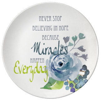 NEVER STOP BELIEVING IN HOPE MIRACLES EVERYDAY PORCELAIN PLATES