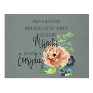 NEVER STOP BELIEVING IN HOPE MIRACLES EVERYDAY POSTCARD