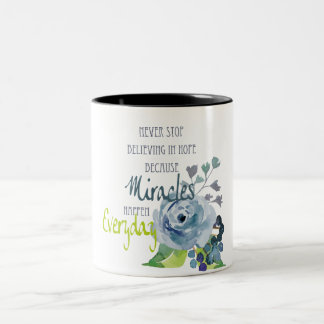 NEVER STOP BELIEVING IN HOPE MIRACLES EVERYDAY Two-Tone COFFEE MUG
