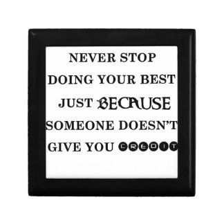 never stop doing your best just because someone do gift box
