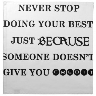 never stop doing your best just because someone do napkin