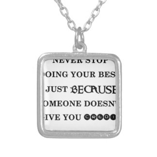 never stop doing your best just because someone do silver plated necklace