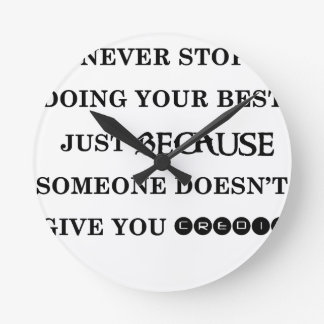 never stop doing your best just because someone do wallclocks