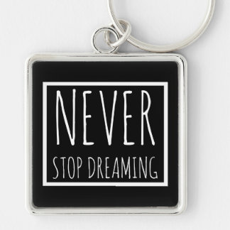 Never Stop Dreaming Key Ring