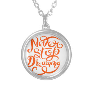 never stop dreaming l silver plated necklace