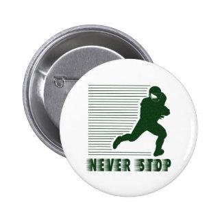 Never Stop Football Pins