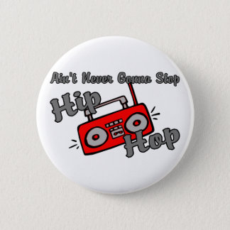 Never Stop Hip Hop 6 Cm Round Badge