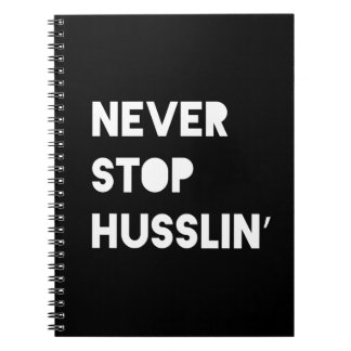 Never Stop Husslin Black White Motivational Quote Notebooks
