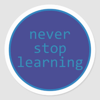 Never Stop learning Round Sticker