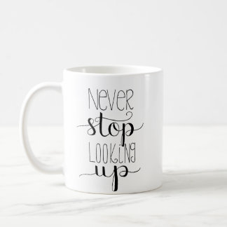 Never Stop Looking Up Hand-Lettered Mug