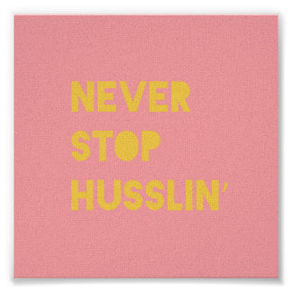 Never Stop Motivational Quote Art Prints Pink Poster