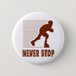 Never Stop: Rollerblading 6 Cm Round Badge