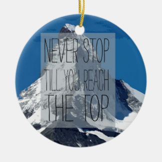 Never Stop Till You Reach The Top Mountain Round Ceramic Decoration