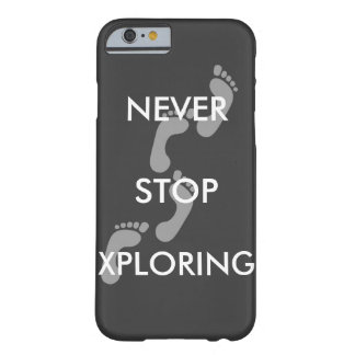 Never Stop Xploring i6/6S Phone Case