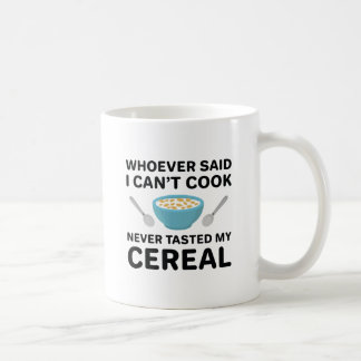 Never Tasted My Cereal Coffee Mug