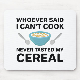 Never Tasted My Cereal Mouse Pad