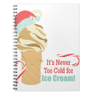 Never Too Cold Spiral Notebook