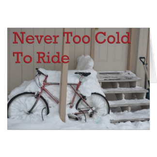 Never too cold to ride card