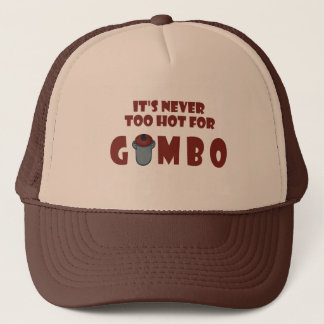 Never Too Hot For Gumbo Funny Louisiana Hat