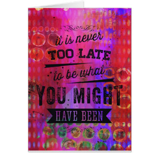Never Too Late Card