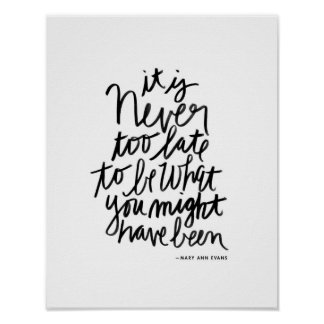 Never too Late Print | black and white quote
