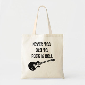 Never Too Old To Rock N Roll Canvas Bags