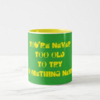 Never too old Two-Tone coffee mug