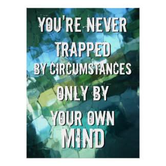 Never Trapped by Circumstances Quote Blue Green Poster