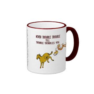 Never Trouble Trouble Mug