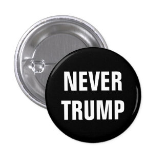 NEVER TRUMP For President 2016 3 Cm Round Badge