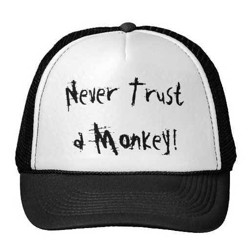 Never Trust a Monkey! Hat