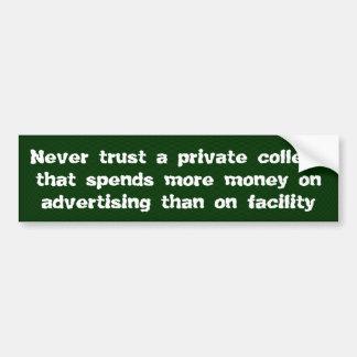 Never trust a private college ... bumper sticker