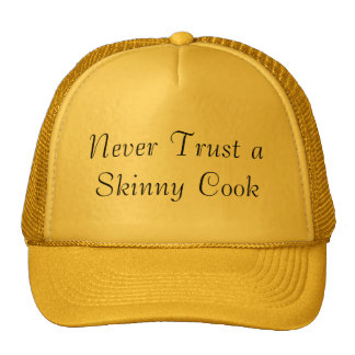Never Trust a Skinny Cook Mesh Hat