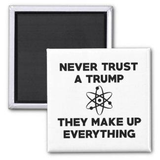 Never Trust A Trump Magnet